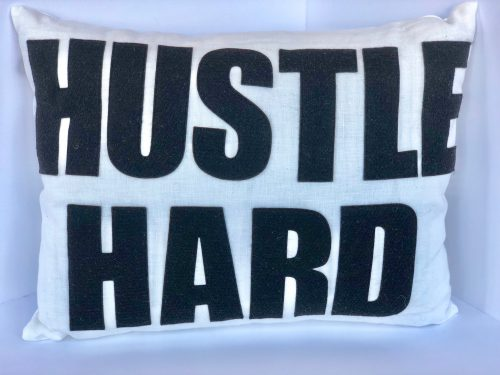 Hustle Hard Pillow